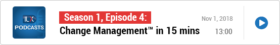 S1E4: Change Management™ in 15 minutes