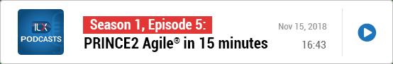 S1E5: PRINCE2 Agile® in 15 minutes