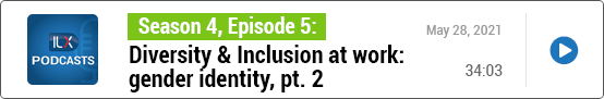 S4E5 Diversity & Inclusion at work: gender identity, pt. 2