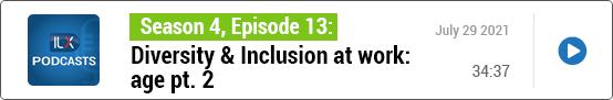 S4E13 Diversity & Inclusion at work: age pt. 2