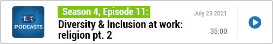 S4E11 Diversity & Inclusion at work: religion, pt. 2